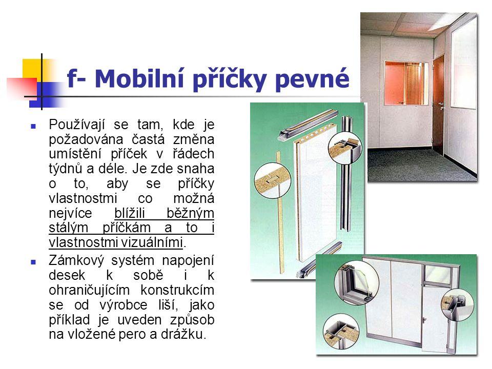 f - Základní dělení mobilních příček 1. Dle konstrukce Pevné – tzn.
