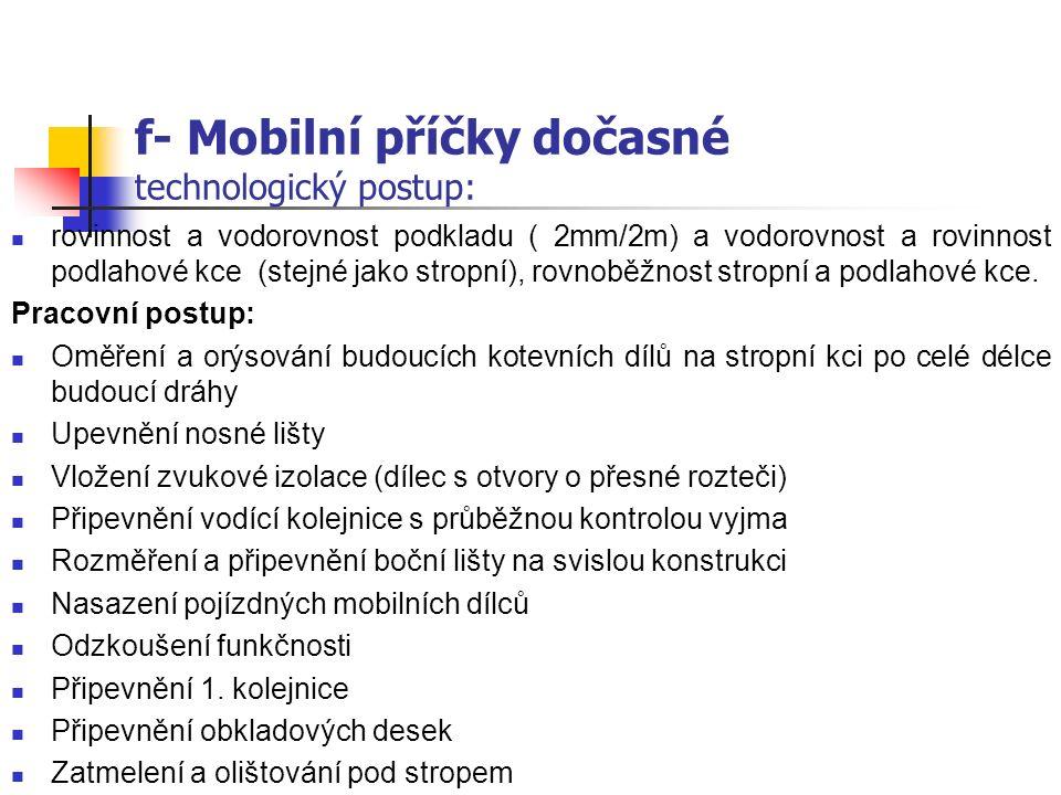 f- Mobilní příčky dočasné technologický postup: Připravenost objektu a podkladu Instalace mobilních příček se provádí buď před a nebo po omítkách.
