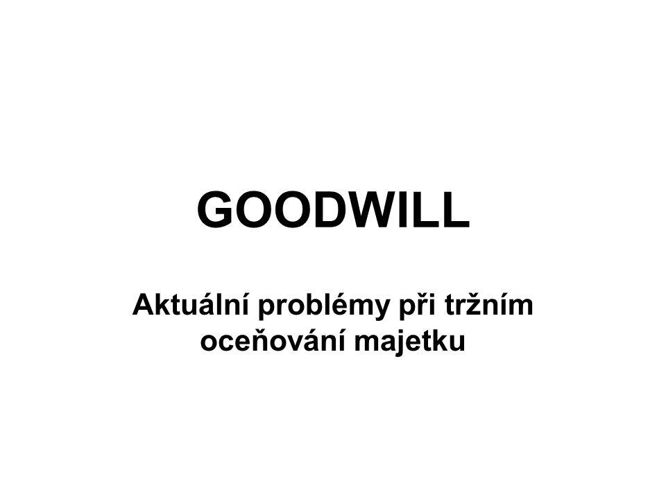 GOODWILL Aktuální problémy při tržním oceňování majetku