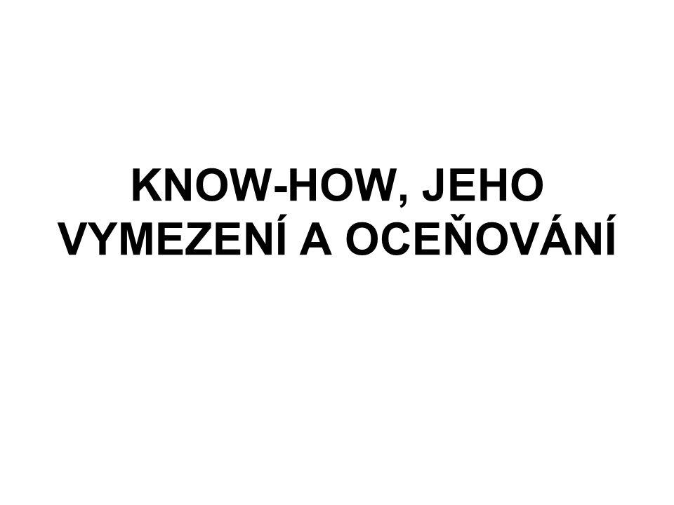 KNOW-HOW, JEHO VYMEZENÍ A OCEŇOVÁNÍ