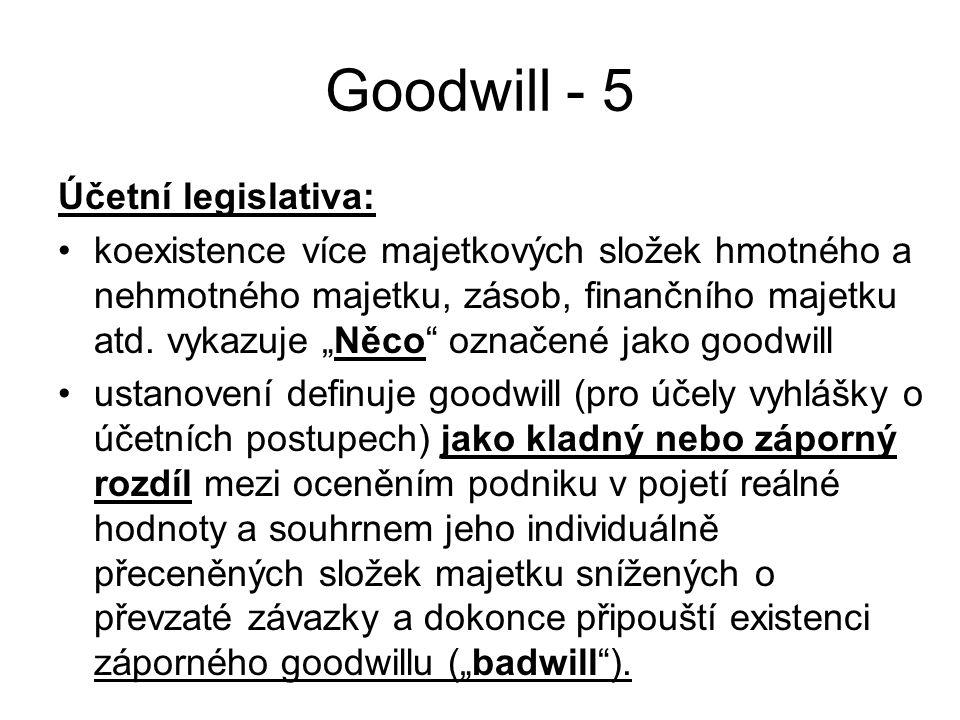Goodwill - 5 Účetní legislativa: koexistence více majetkových složek hmotného a nehmotného majetku, zásob, finančního majetku atd.