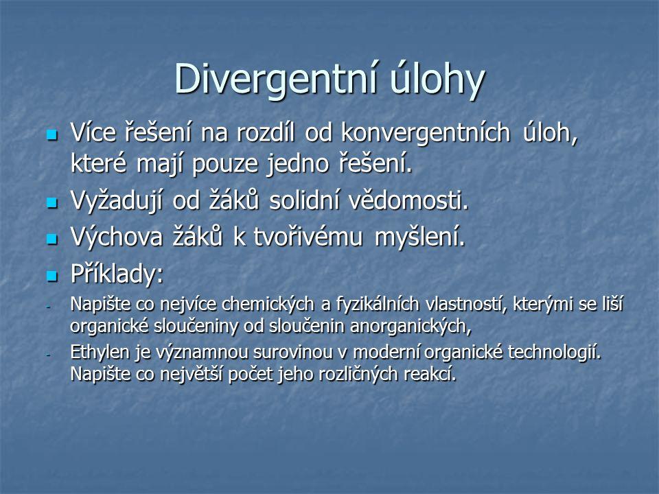 Divergentní úlohy Více řešení na rozdíl od konvergentních úloh, které mají pouze jedno řešení.
