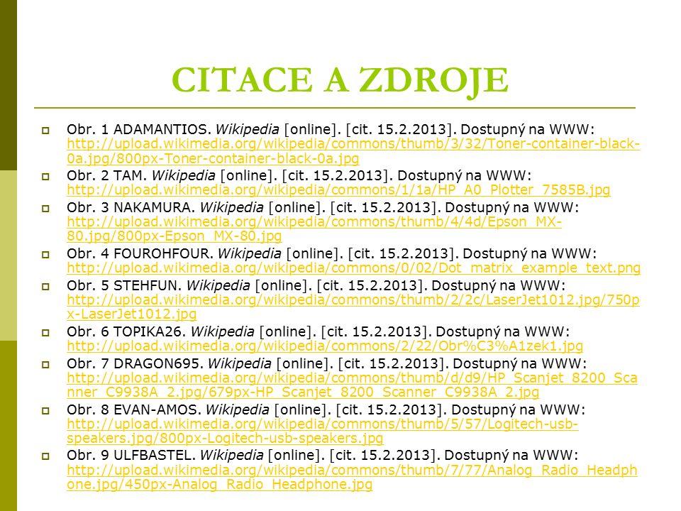 CITACE A ZDROJE  Obr. 1 ADAMANTIOS. Wikipedia [online]. [cit. 15.2.2013]. Dostupný na WWW: http://upload.wikimedia.org/wikipedia/commons/thumb/3/32/T