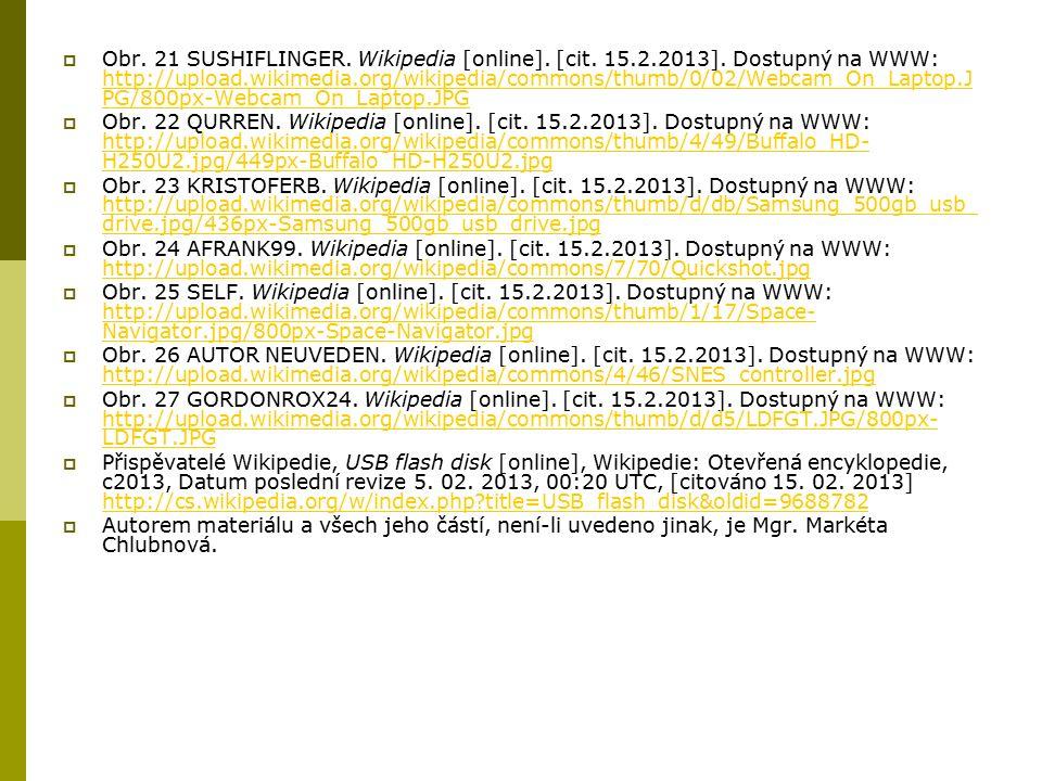  Obr. 21 SUSHIFLINGER. Wikipedia [online]. [cit. 15.2.2013]. Dostupný na WWW: http://upload.wikimedia.org/wikipedia/commons/thumb/0/02/Webcam_On_Lapt