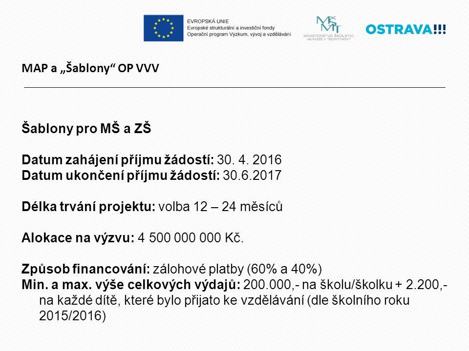 """MAP a """"Šablony OP VVV Šablony pro MŠ a ZŠ Datum zahájení příjmu žádostí: 30."""