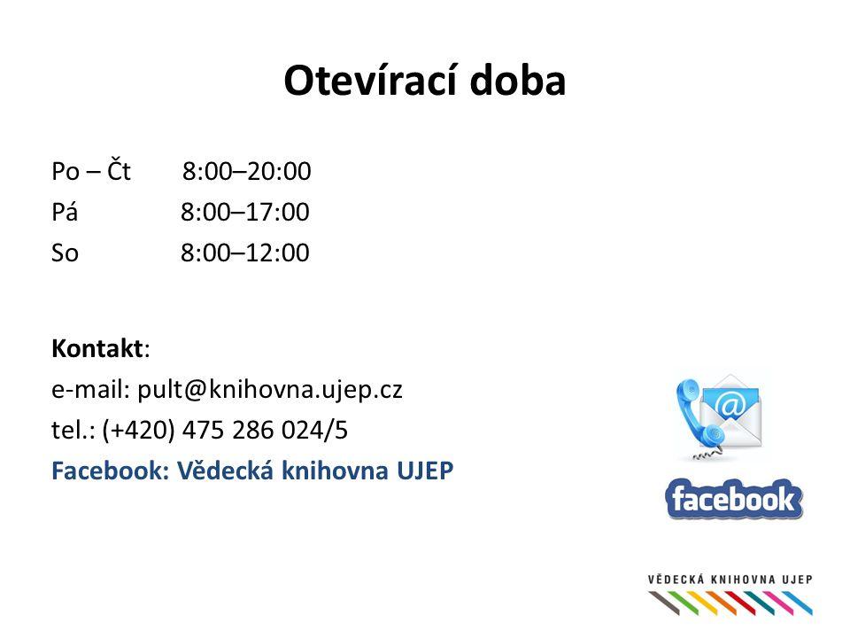 Otevírací doba Po – Čt 8:00–20:00 Pá 8:00–17:00 So 8:00–12:00 Kontakt: e-mail: pult@knihovna.ujep.cz tel.: (+420) 475 286 024/5 Facebook: Vědecká knihovna UJEP