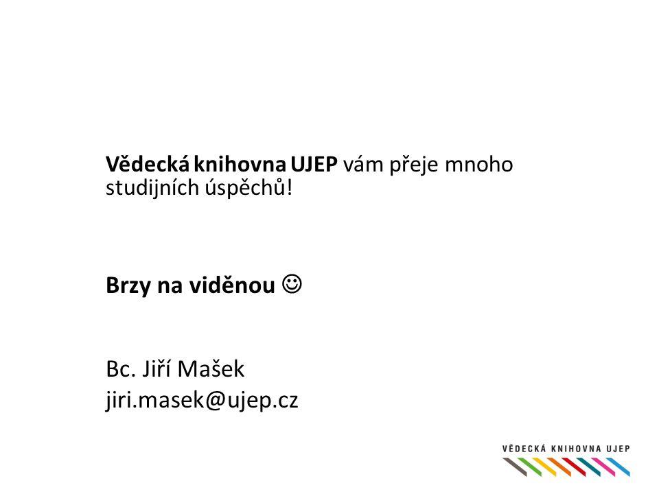 Vědecká knihovna UJEP vám přeje mnoho studijních úspěchů.
