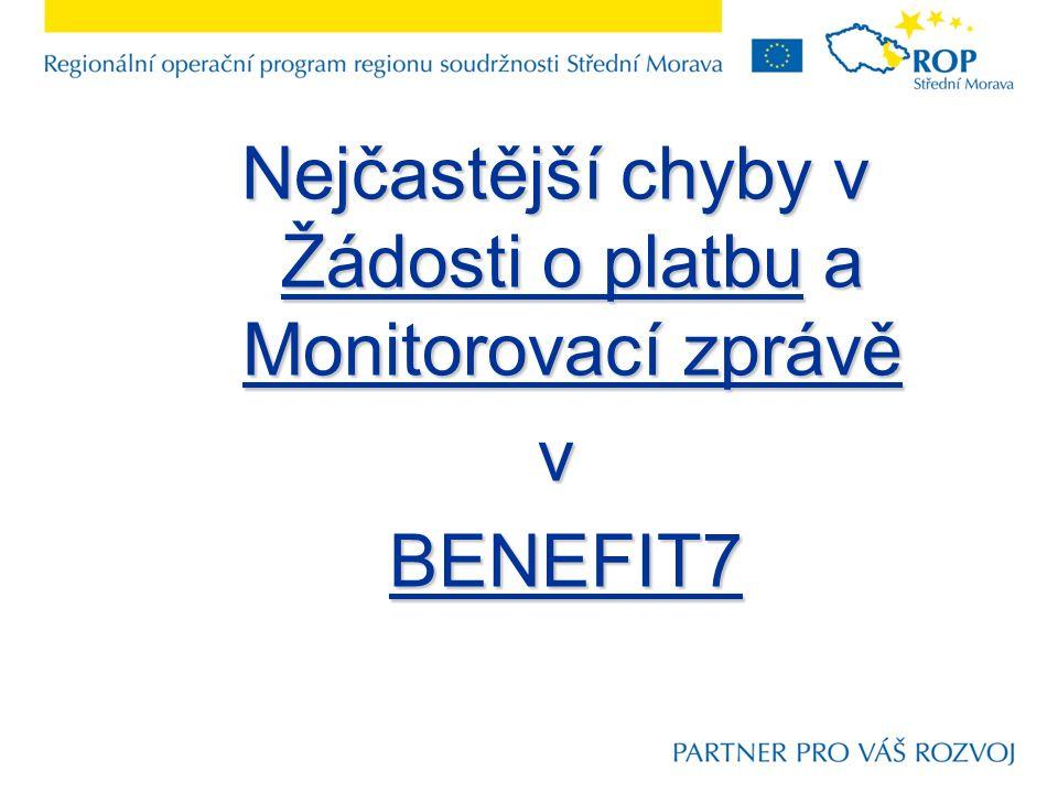 Nejčastější chyby v Žádosti o platbu a Monitorovací zprávě v BENEFIT7 BENEFIT7