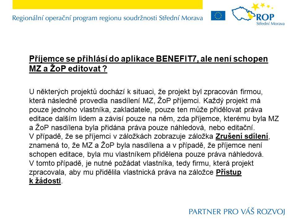Příjemce se přihlásí do aplikace BENEFIT7, ale není schopen MZ a ŽoP editovat .