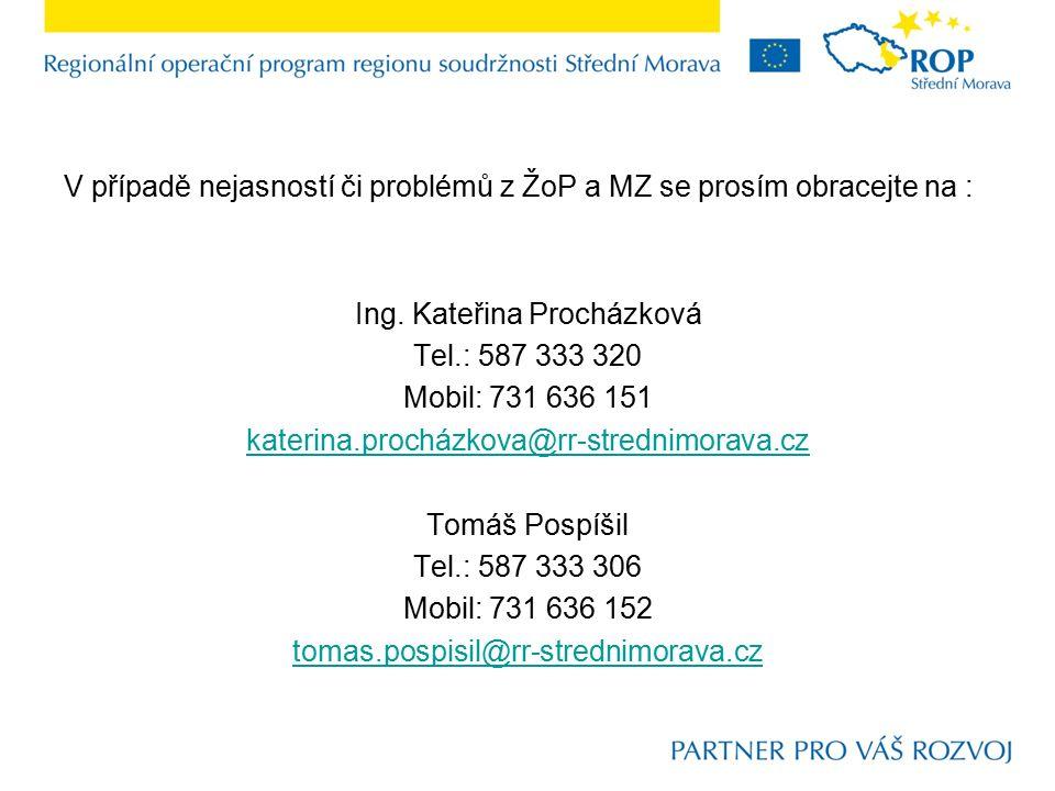 V případě nejasností či problémů z ŽoP a MZ se prosím obracejte na : Ing.