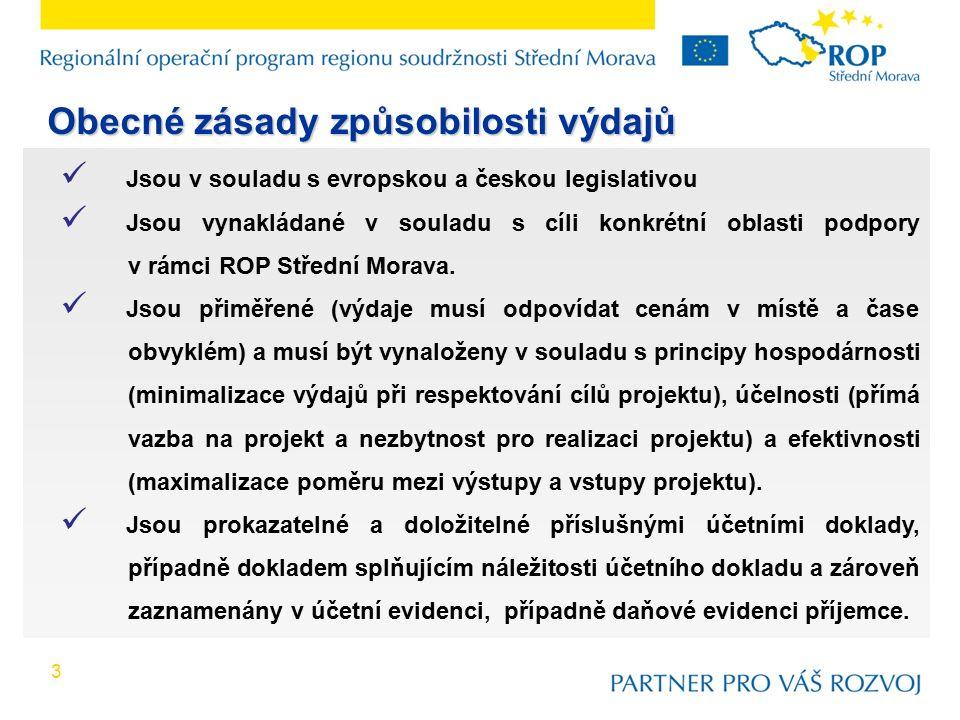 3 Jsou v souladu s evropskou a českou legislativou Jsou vynakládané v souladu s cíli konkrétní oblasti podpory v rámci ROP Střední Morava.
