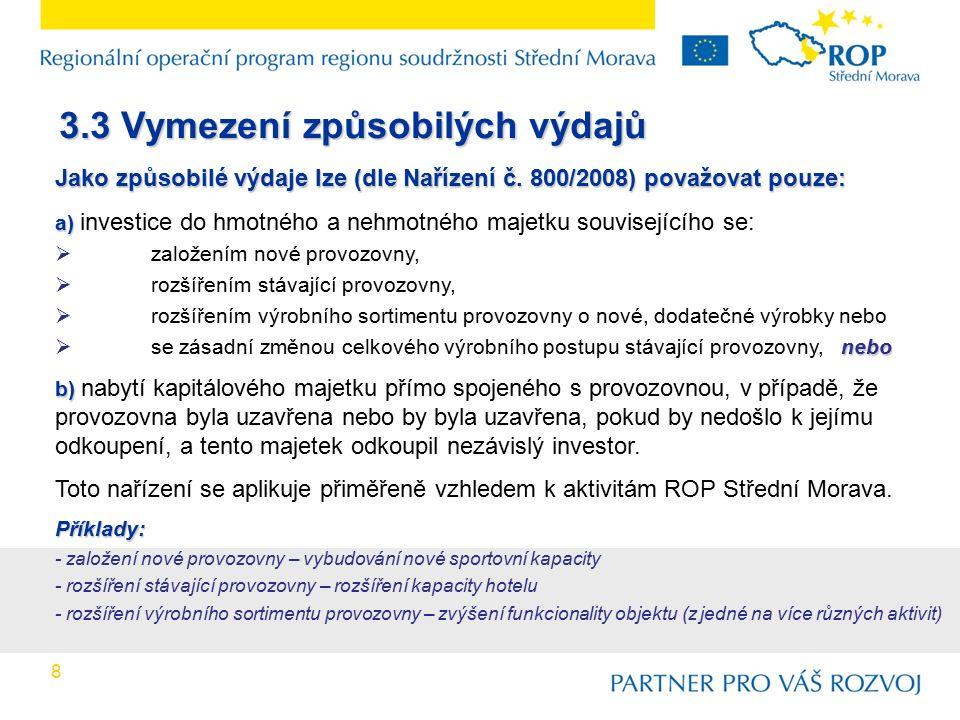 3.3 Vymezení způsobilých výdajů Jako způsobilé výdaje lze (dle Nařízení č.
