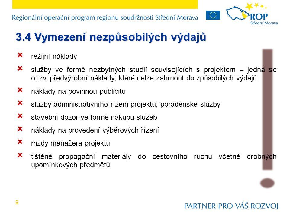 3.4 Vymezení nezpůsobilých výdajů  režijní náklady  služby ve formě nezbytných studií souvisejících s projektem – jedná se o tzv.