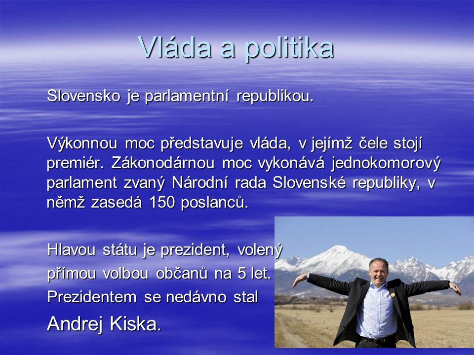 Vláda a politika Slovensko je parlamentní republikou.