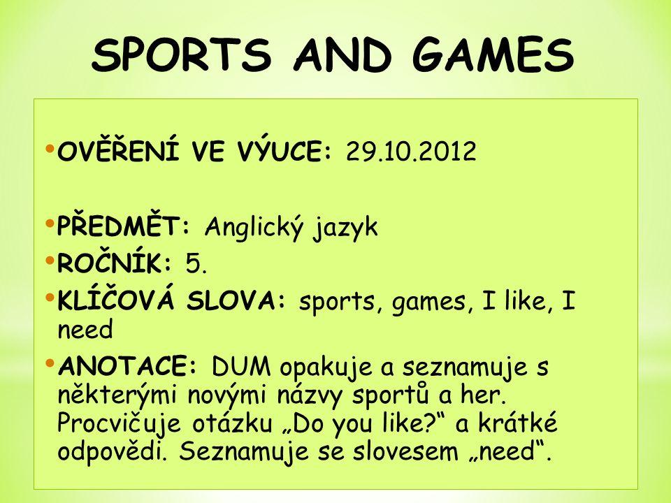 OVĚŘENÍ VE VÝUCE: 29.10.2012 PŘEDMĚT: Anglický jazyk ROČNÍK: 5.