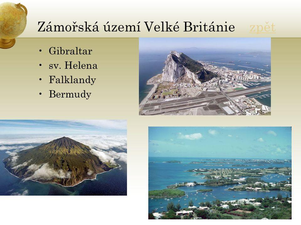 Zámořská území Velké Británie zpětzpět Gibraltar sv. Helena Falklandy Bermudy