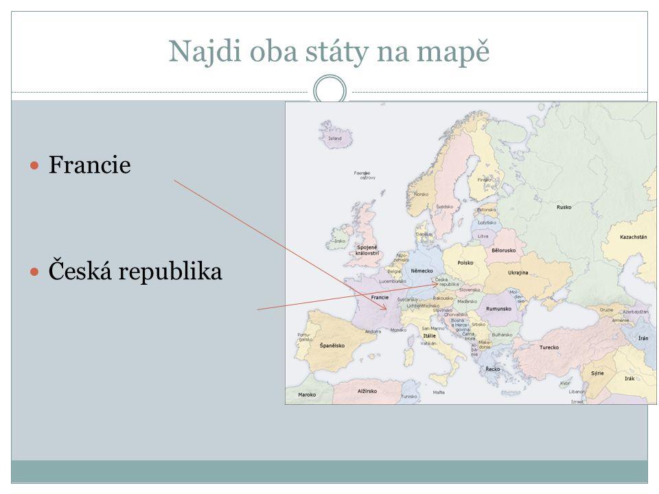 Najdi oba státy na mapě Francie Česká republika