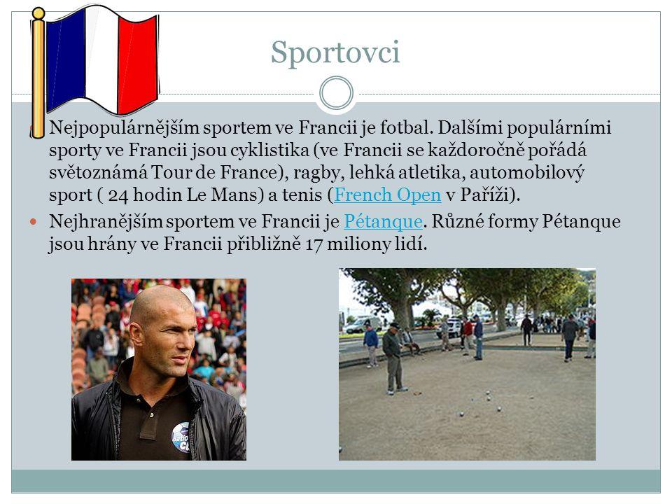 Sportovci Nejpopulárnějším sportem ve Francii je fotbal. Dalšími populárními sporty ve Francii jsou cyklistika (ve Francii se každoročně pořádá světoz