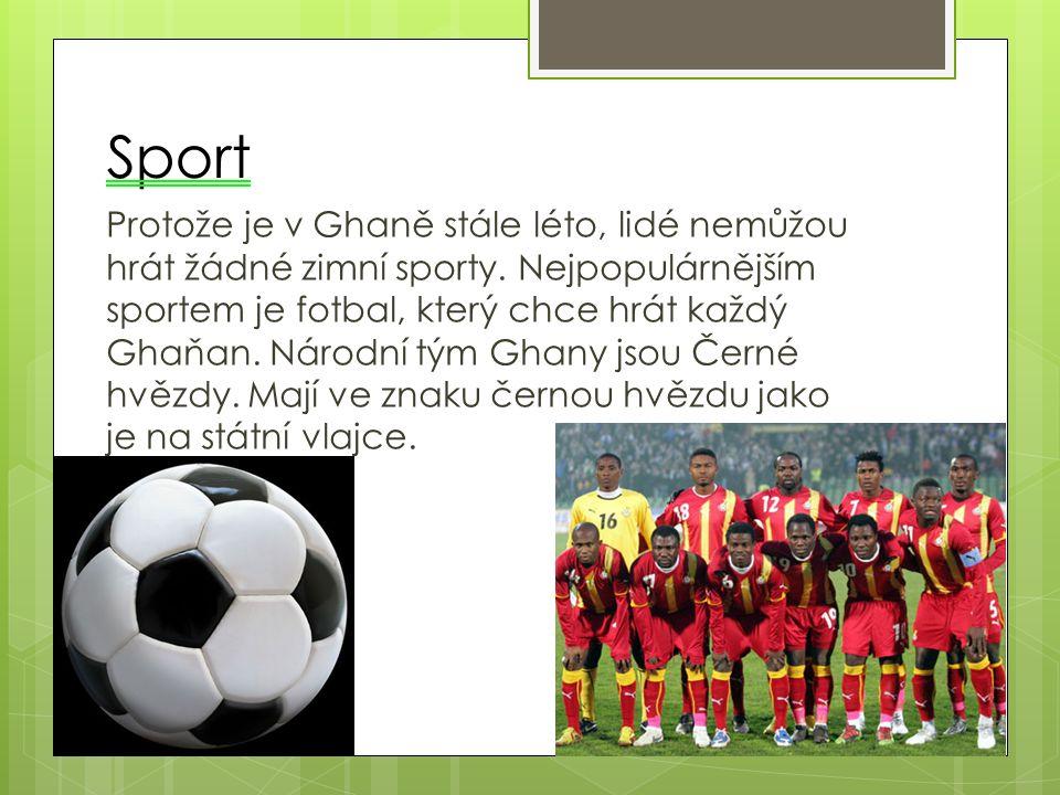 Sport Protože je v Ghaně stále léto, lidé nemůžou hrát žádné zimní sporty.