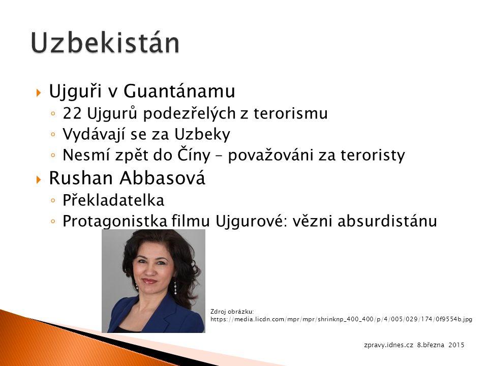  Ujguři v Guantánamu ◦ 22 Ujgurů podezřelých z terorismu ◦ Vydávají se za Uzbeky ◦ Nesmí zpět do Číny – považováni za teroristy  Rushan Abbasová ◦ Překladatelka ◦ Protagonistka filmu Ujgurové: vězni absurdistánu zpravy.idnes.cz 8.března 2015 Zdroj obrázku: https://media.licdn.com/mpr/mpr/shrinknp_400_400/p/4/005/029/174/0f9554b.jpg
