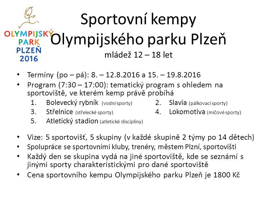 Sportovní kempy Olympijského parku Plzeň mládež 12 – 18 let Termíny (po – pá): 8.