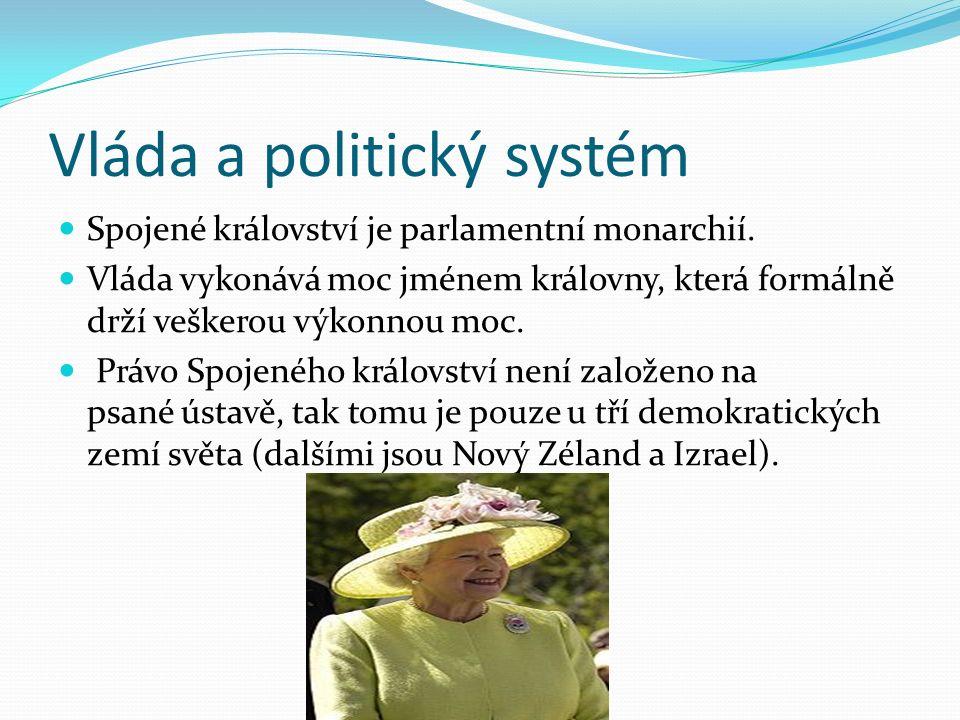 Vláda a politický systém Spojené království je parlamentní monarchií. Vláda vykonává moc jménem královny, která formálně drží veškerou výkonnou moc. P
