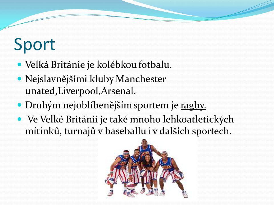 Sport Velká Británie je kolébkou fotbalu. Nejslavnějšími kluby Manchester unated,Liverpool,Arsenal. Druhým nejoblíbenějším sportem je ragby. Ve Velké