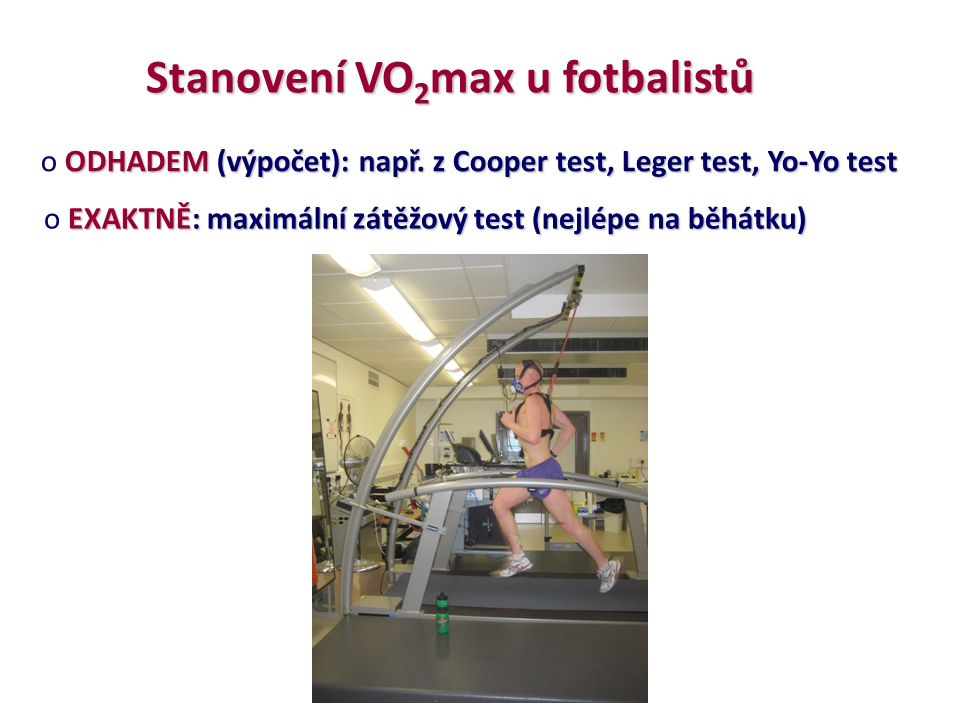 Stanovení VO 2 max u fotbalistů ODHADEM (výpočet): např.