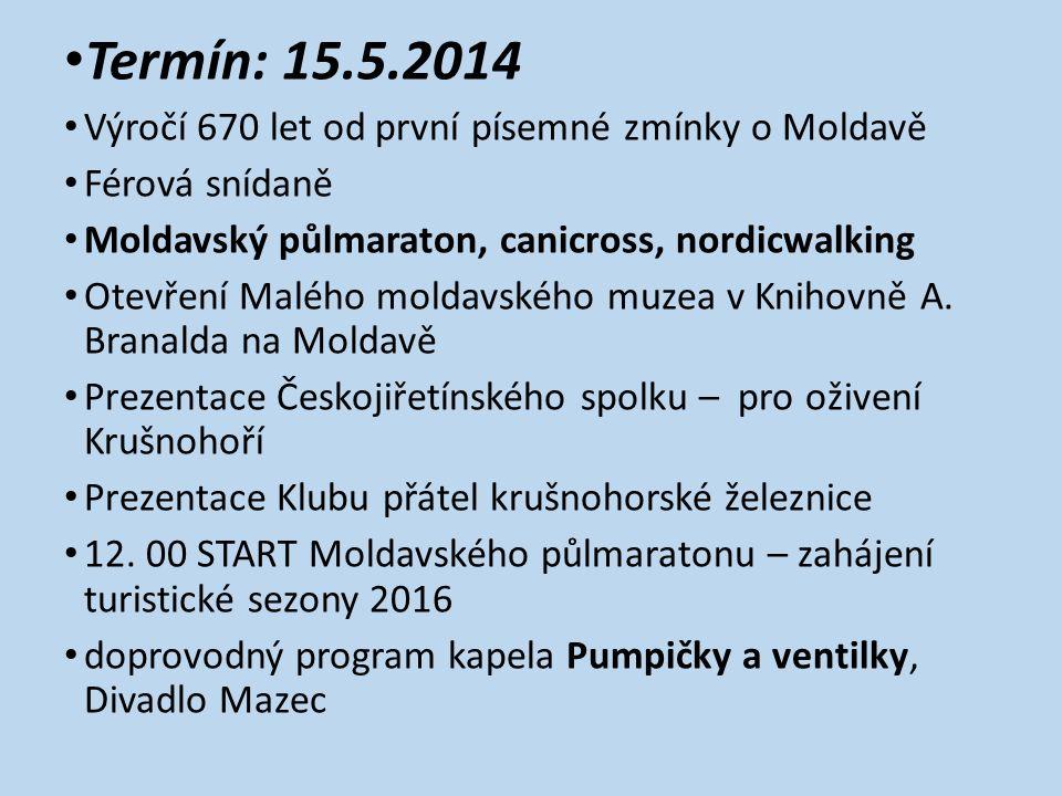Termín: 15.5.2014 Výročí 670 let od první písemné zmínky o Moldavě Férová snídaně Moldavský půlmaraton, canicross, nordicwalking Otevření Malého moldavského muzea v Knihovně A.