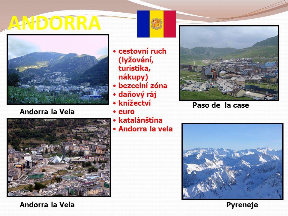 ANDORRA Andorra la Vela Paso de la case Andorra la VelaPyreneje cestovní ruch (lyžování, turistika, nákupy) bezcelní zóna daňový ráj knížectví euro katalánština Andorra la vela
