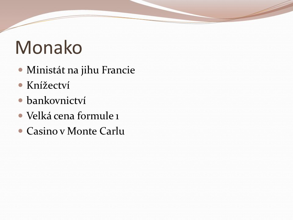 Monako Ministát na jihu Francie Knížectví bankovnictví Velká cena formule 1 Casino v Monte Carlu