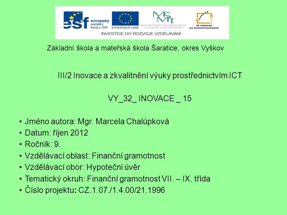III/2 Inovace a zkvalitnění výuky prostřednictvím ICT VY_32_ INOVACE _ 15 Jméno autora: Mgr.