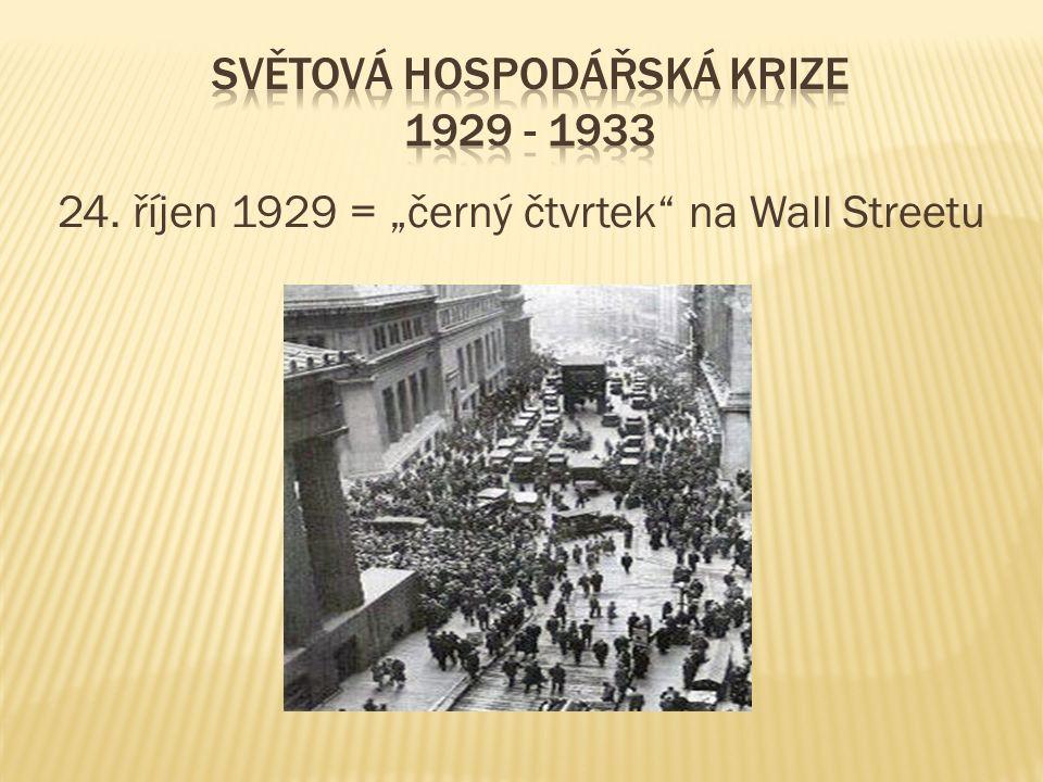 "24. říjen 1929 = ""černý čtvrtek"" na Wall Streetu"