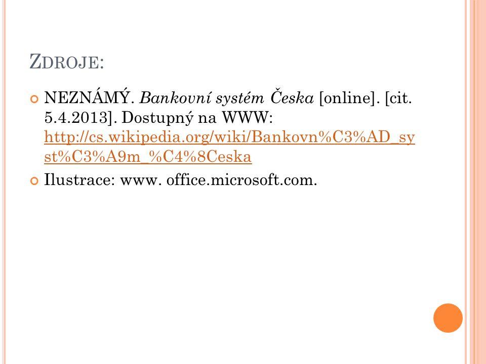 Z DROJE : NEZNÁMÝ. Bankovní systém Česka [online].