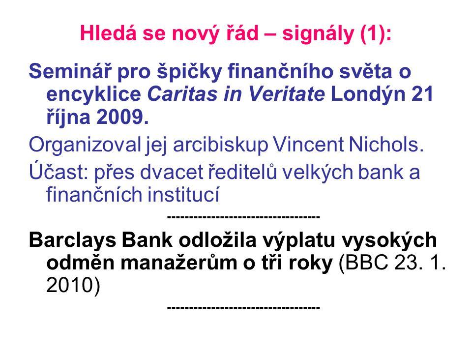 Hledá se nový řád – signály (1): Seminář pro špičky finančního světa o encyklice Caritas in Veritate Londýn 21 října 2009.