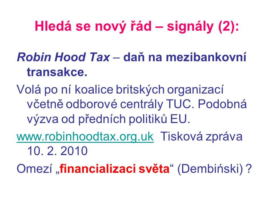 Hledá se nový řád – signály (2): Robin Hood Tax – daň na mezibankovní transakce.