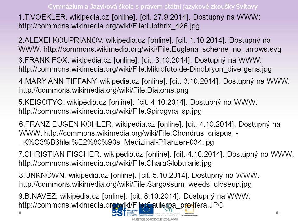 Gymnázium a Jazyková škola s právem státní jazykové zkoušky Svitavy 1.T.VOEKLER. wikipedia.cz [online]. [cit. 27.9.2014]. Dostupný na WWW: http://comm