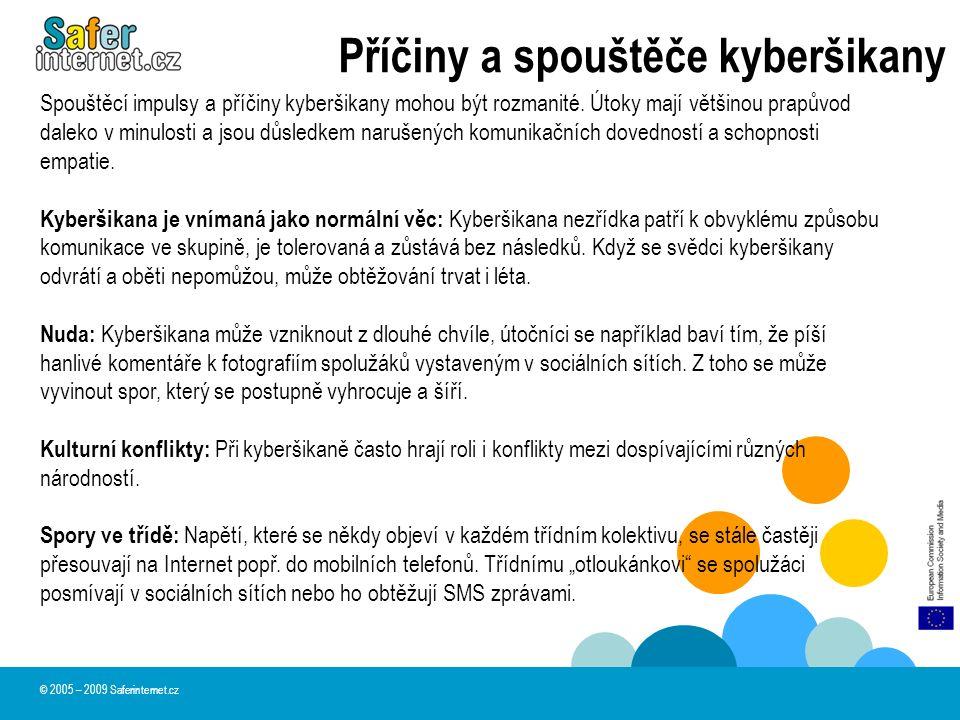 Příčiny a spouštěče kyberšikany Spouštěcí impulsy a příčiny kyberšikany mohou být rozmanité.