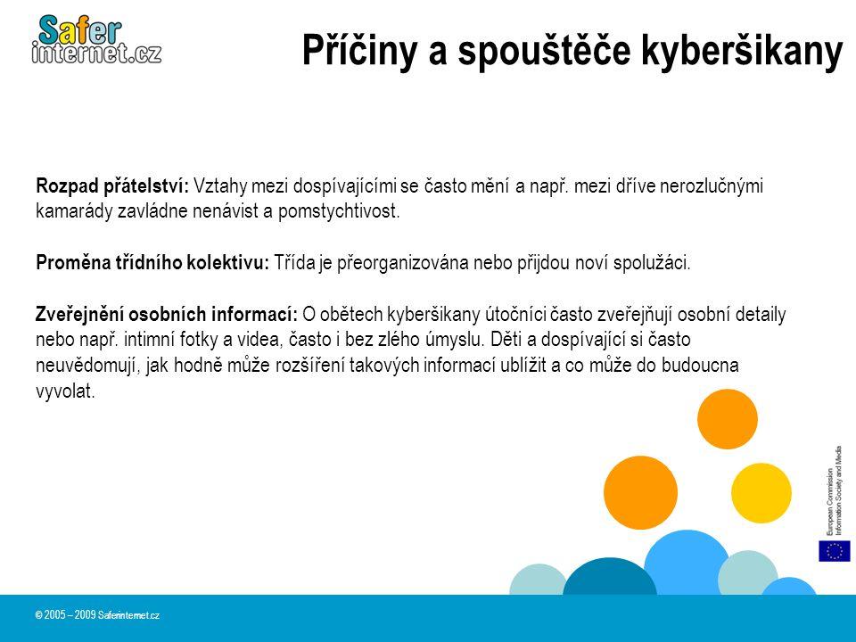 Příčiny a spouštěče kyberšikany Rozpad přátelství: Vztahy mezi dospívajícími se často mění a např.
