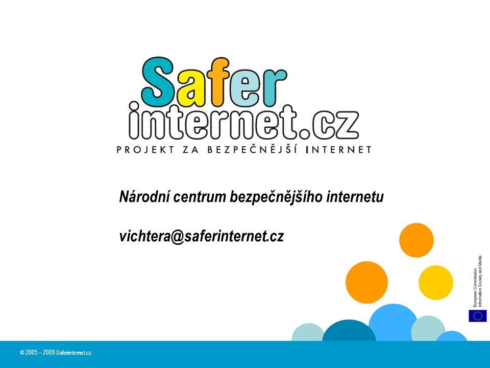 Národní centrum bezpečnějšího internetu vichtera@saferinternet.cz © 2005 – 2009 Saferinternet.cz