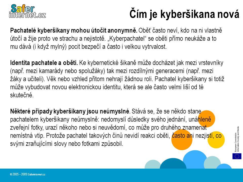 Čím je kyberšikana nová Pachatelé kyberšikany mohou útočit anonymně.