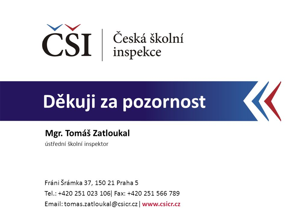 Děkuji za pozornost Fráni Šrámka 37, 150 21 Praha 5 Tel.: +420 251 023 106ǀ Fax: +420 251 566 789 Email: tomas.zatloukal@csicr.cz ǀ www.csicr.cz Mgr.