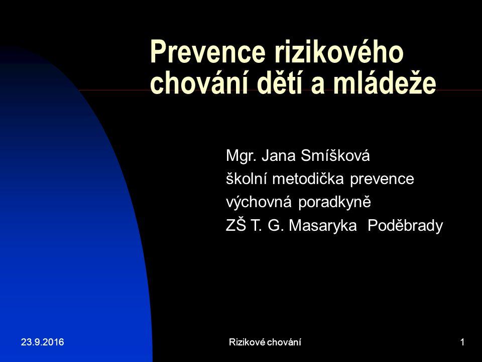 23.9.2016Rizikové chování1 Prevence rizikového chování dětí a mládeže Mgr.