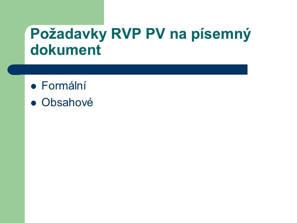 Požadavky RVP PV na písemný dokument Formální Obsahové