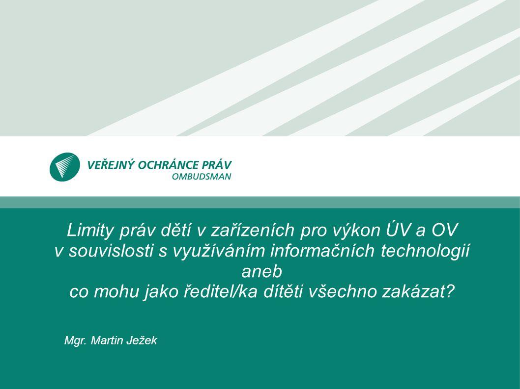 www.ochrance.cz 12 Omezení práva.109/2002 Sb. § 23 odst.