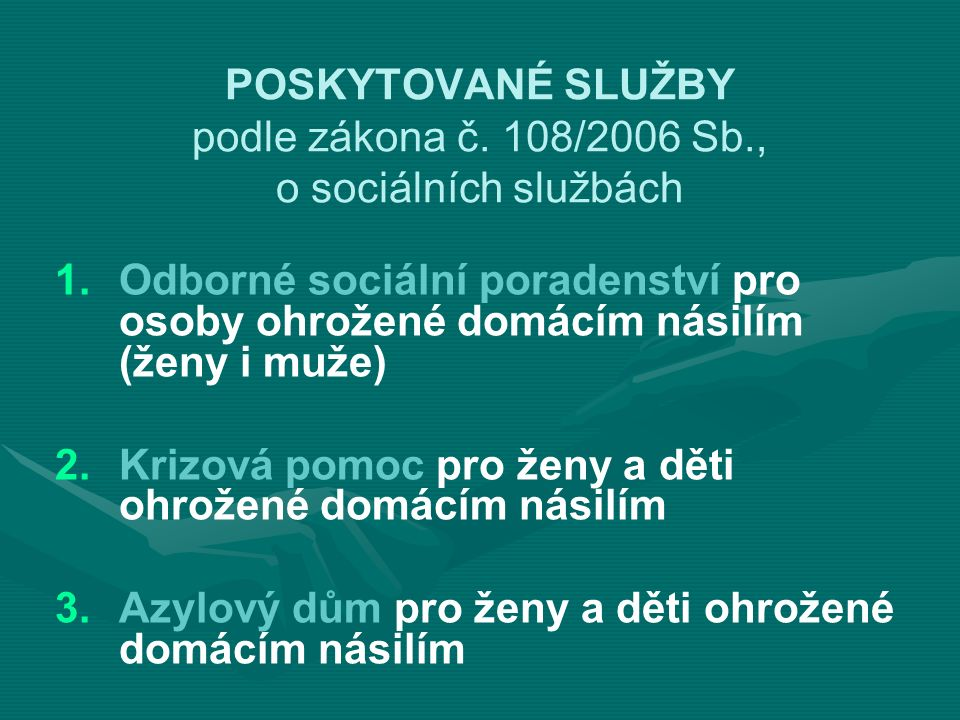 POSKYTOVANÉ SLUŽBY podle zákona č.