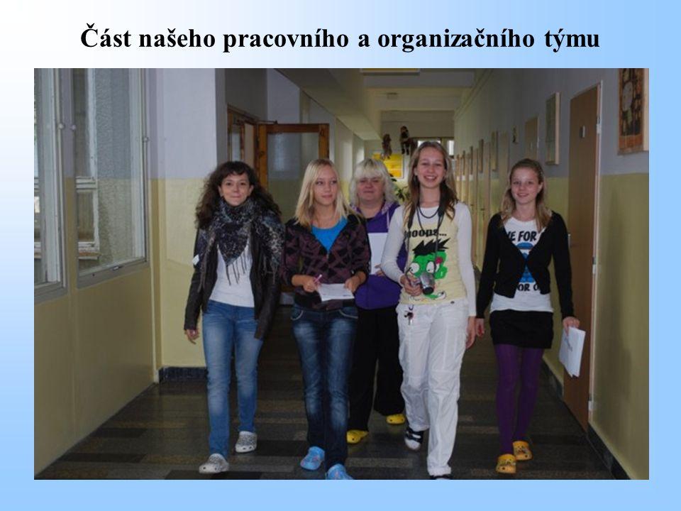 Část našeho pracovního a organizačního týmu