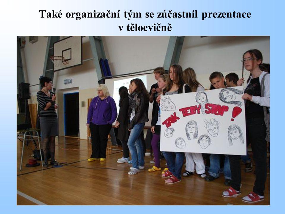 Také organizační tým se zúčastnil prezentace v tělocvičně