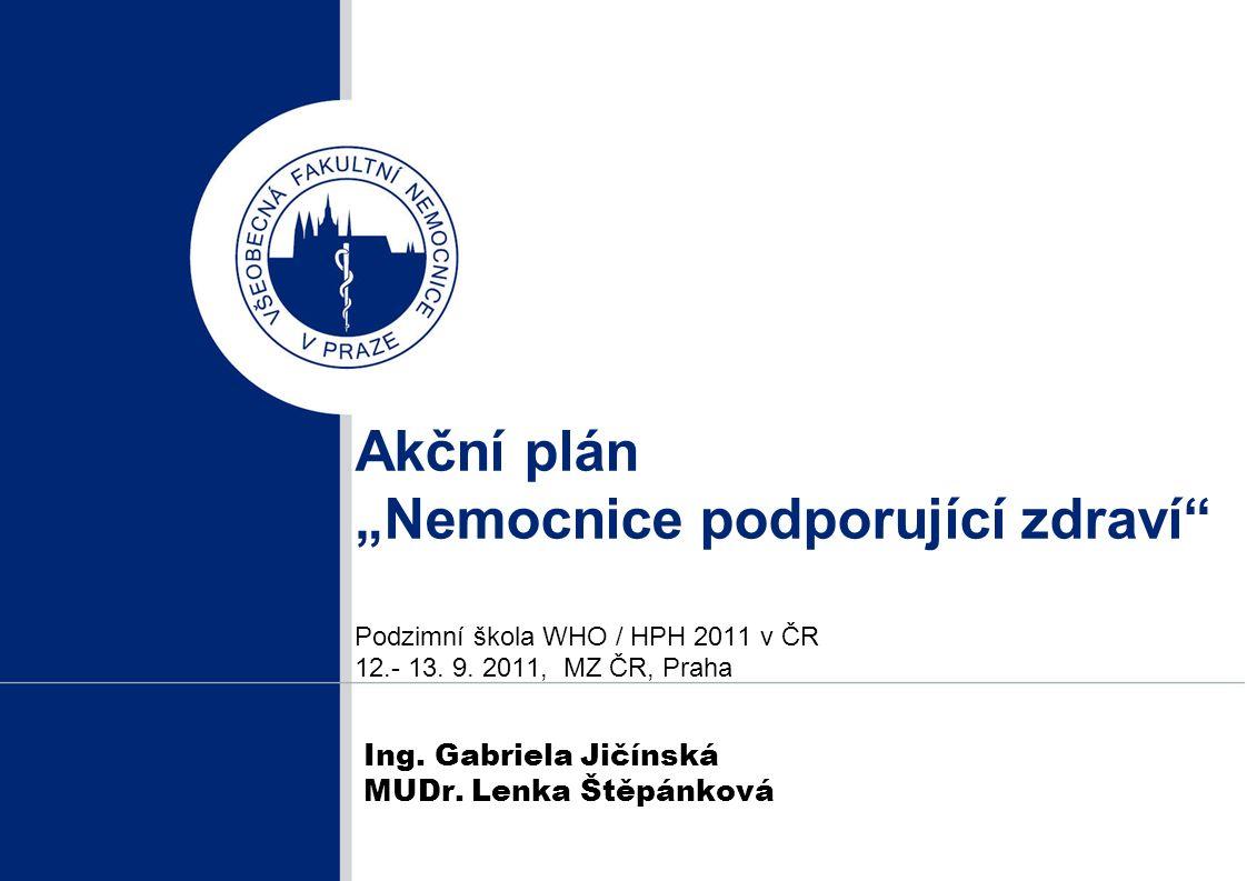 """Akční plán """"Nemocnice podporující zdraví Podzimní škola WHO / HPH 2011 v ČR 12.- 13."""