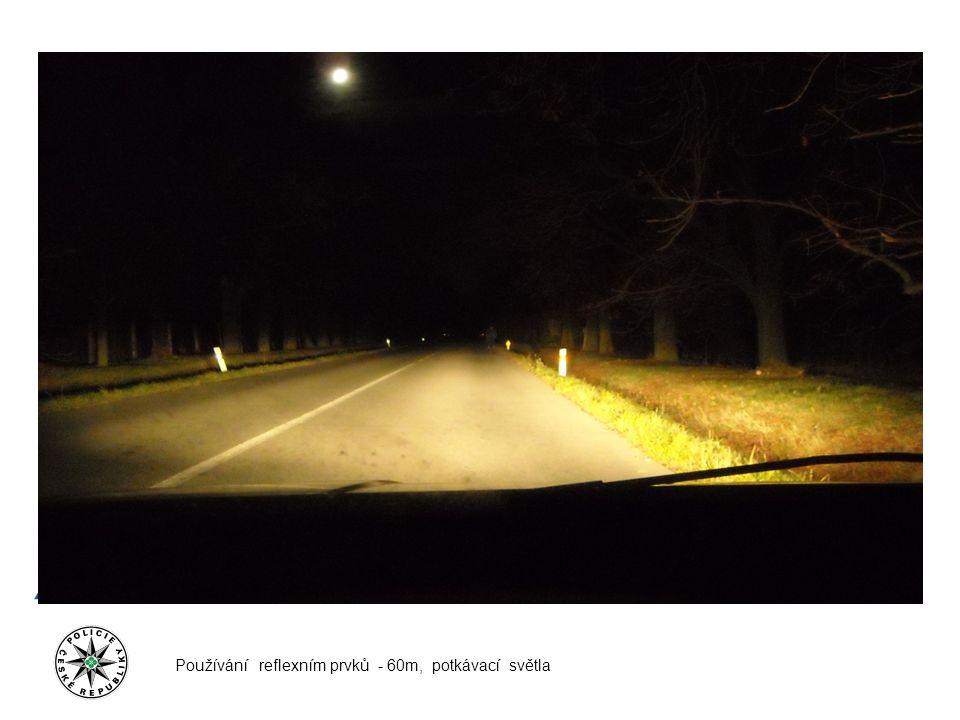 Používání reflexním prvků - 60m, potkávací světla